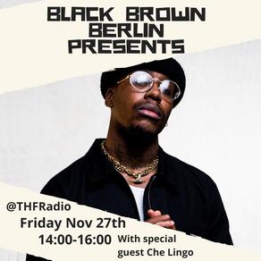 Black Brown Berlin Presents w/ Che Lingo