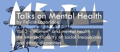 Talks on Mental Health - Vol 1 - Women* and mental health