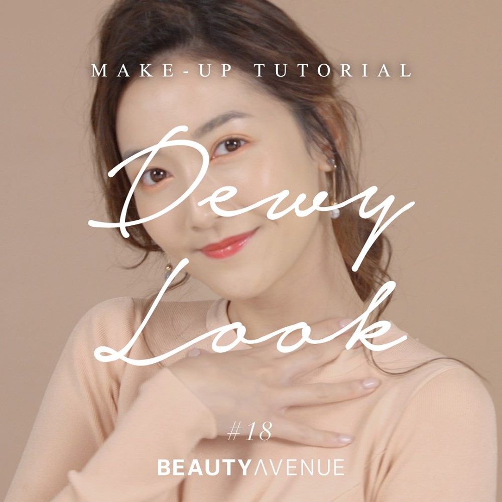 Beauty Avenue 2019 - Make-up Tutorial #18 – Dewy Look 偽瑜伽亮肌