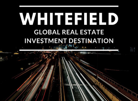 Whitefield: The Global Real Estate Investment Destination