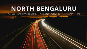 North Bangalore: An Attractive Real Estate Investment Destination
