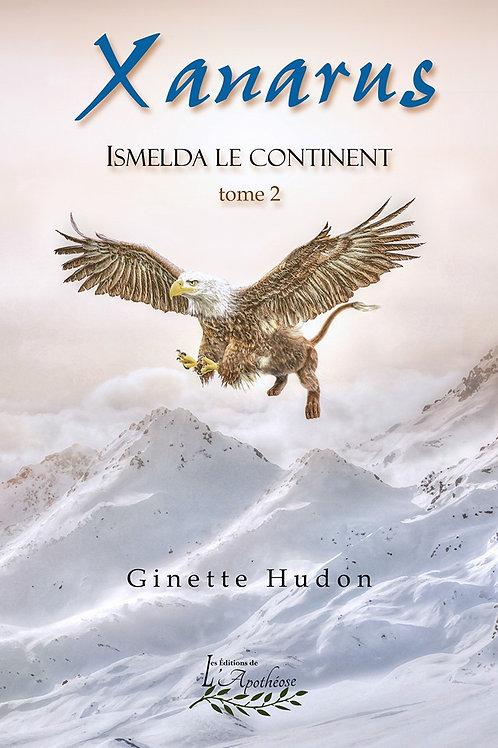 Xanarus / Ismelda Le continent - Tome 2