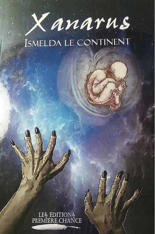 Xanarus / Ismelda Le continent - Tome 1