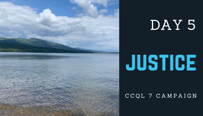 CCQL 7 Campaign Day 5: JUSTICE