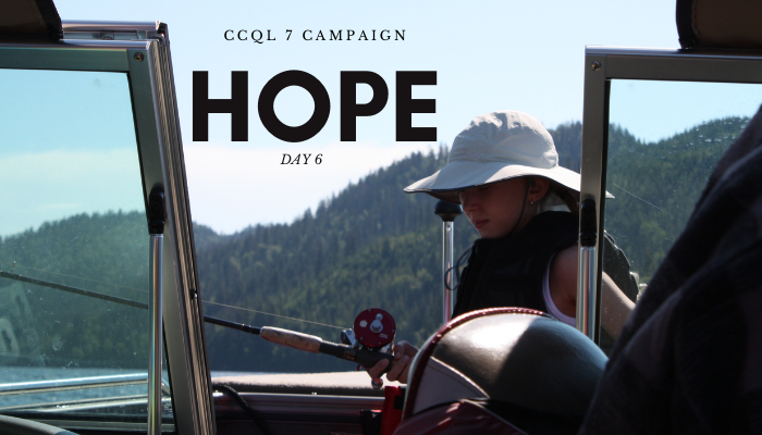 CCQL 7 Campaign Day 6: HOPE