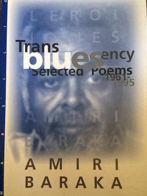 Transbluesency: Selected Poems by Amiri Baraka