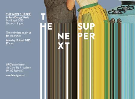 THE NEXT SUPPER  Milano Design Week 2015