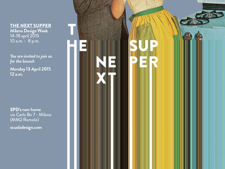 THE NEXT SUPPER  Milano Design Week 2015