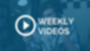 WEEKLY VIDEOS.png
