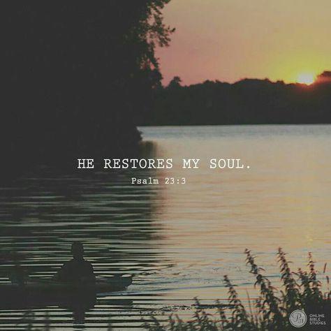 He restores my sould.jpg