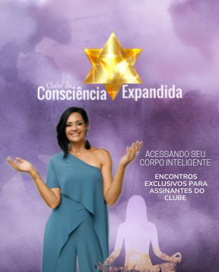 Clube da Consciência Expandida Kelly Moraes