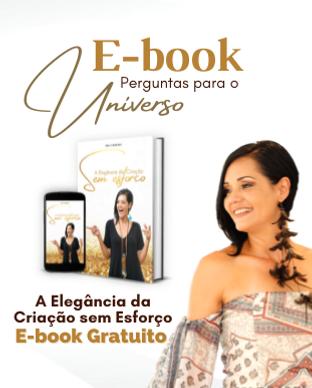 E-book perguntas para o Universo A Elegância da Criação sem Esforço Kelly Moraes.png