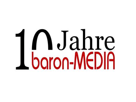 10 Jahre baron-MEDIA
