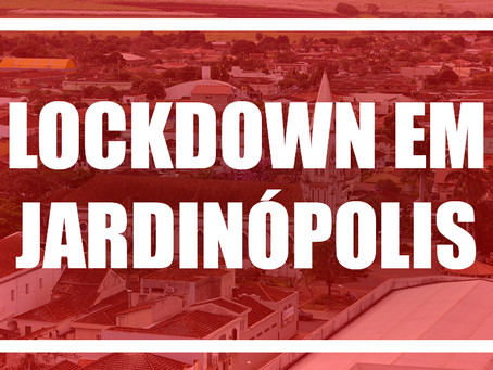 Lockdown em Jardinópolis?