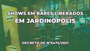 Prefeitura de Jardinópolis permite shows ao vivo em bares com atendimento até à meia-noite