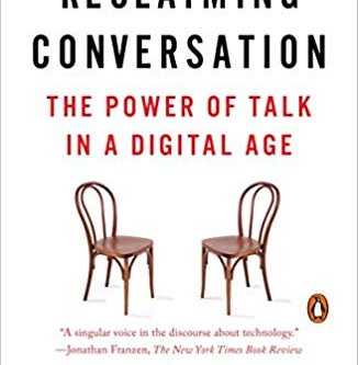 'Reclaiming Conversation' by Sherry Turkle