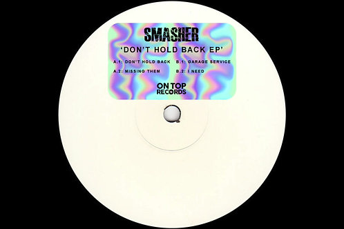 DON'T HOLD BACK EP - SMASHER | ON TOP RECORDS [ONTOP0017]
