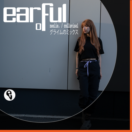 EARFUL OF | neelie. / colluvisol グライムのミックス