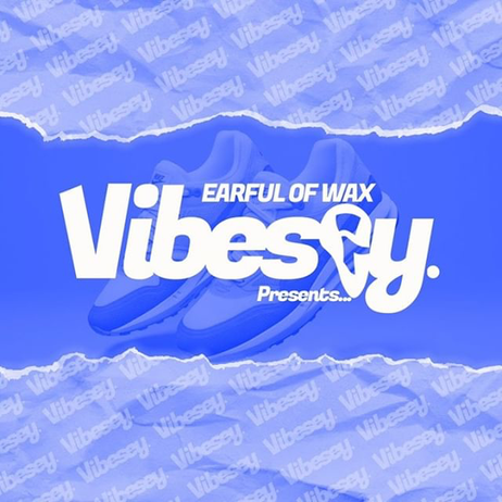 Fill Your Ears | Vibesey pres. Earful of Wax