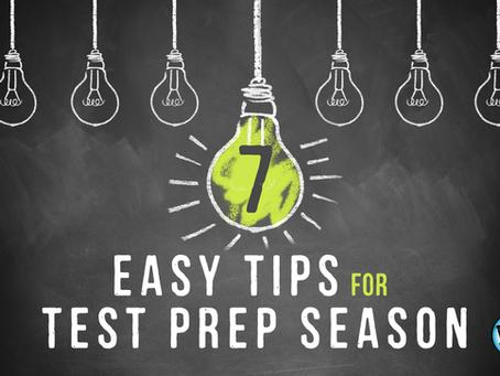 7 Easy Tips for Test Prep Season