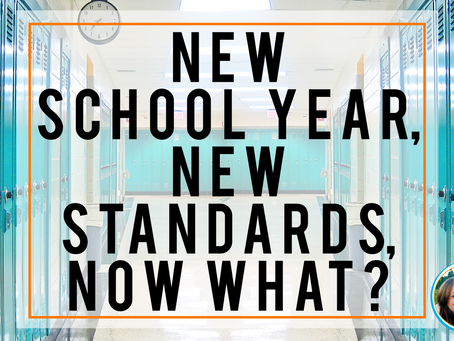 New School Year, New Standards, Now What?