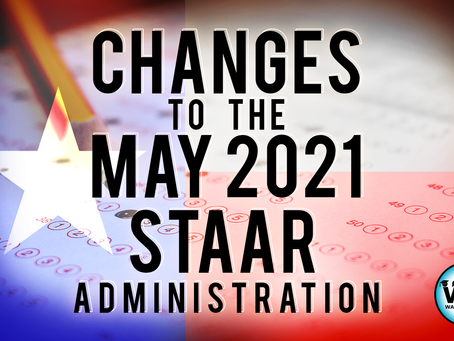 Changes to the May 2021 STAAR Administration