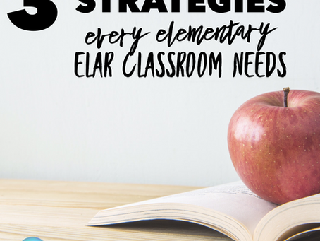 3 Strategies Every Elementary ELAR Classroom Needs