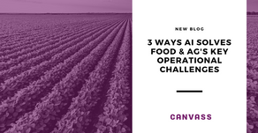 3 Ways AI Solves Food and Agriculture's Key Operational Challenges