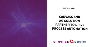 Canvass and AG Solution Partner to Drive Process Automation