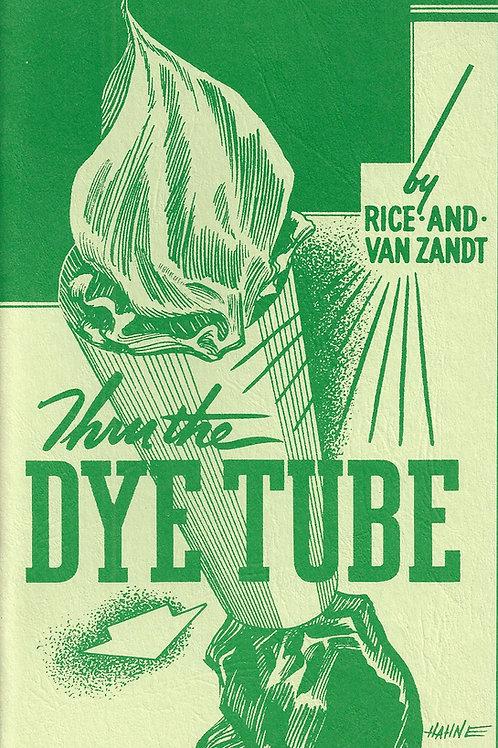 Thru The Dye Tube