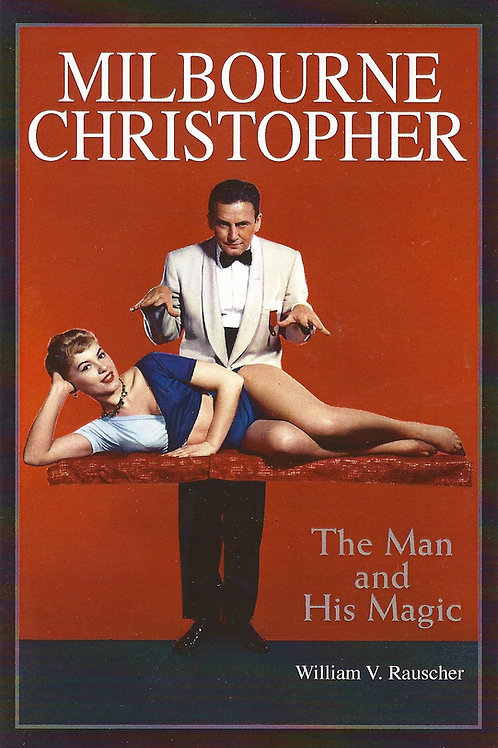 Milbourne Christopher - The Man and His Magic