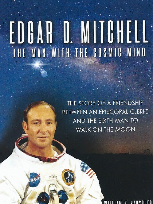 Edgar D. Mitchell - The Man With The Cosmic Mind