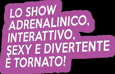 lo_show__adrenalinico,_interattivo,__sex