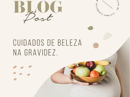 CUIDADOS DE BELEZA NA GRAVIDEZ.
