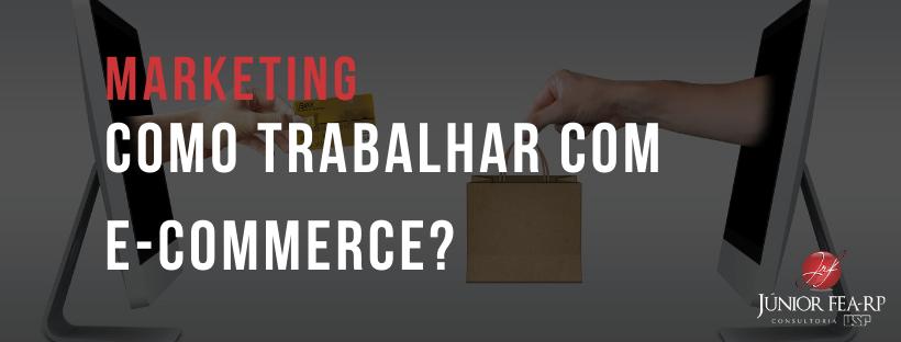 Como trabalhar com E-commerce?