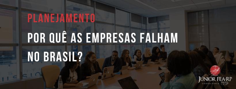 Por quê as empresas falham no Brasil?