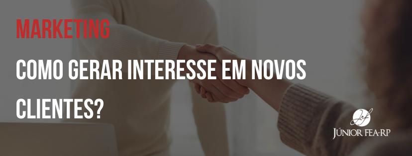 Como gerar interesse em novos clientes?