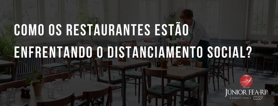 Como os restaurantes estão enfrentando o distanciamento social?