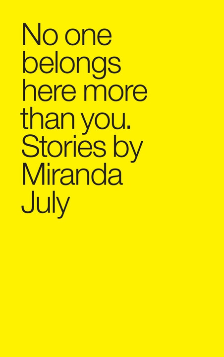 Sonder Reads | Miranda July's No One Belongs Here More Than You
