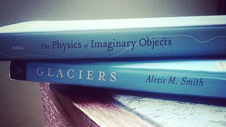 Sonder Reads | Alexis M. Smith's Glaciers & Tina May Hall's The Physics of Imaginary Obj