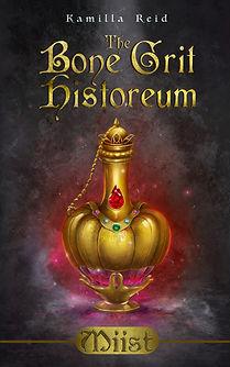 Miist - Book 1 of the middle grade fantasy books, The Bone Grit Historeum