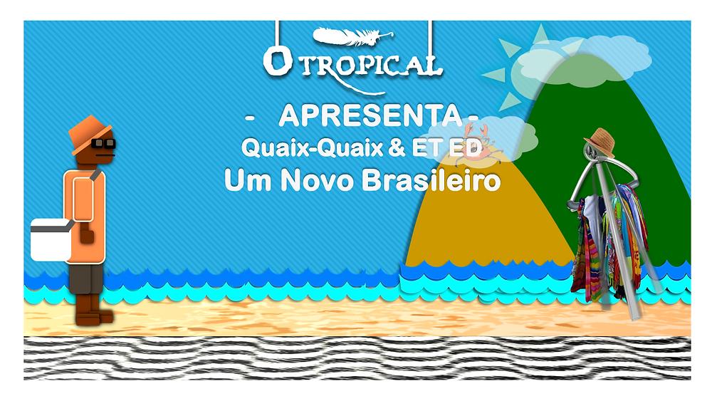ED & Quaix-Quaix  - Um Novo Brasileiro - FAZ