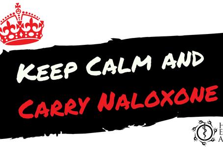 Keep Calm and Carry Naloxone!