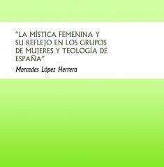 LA MÍSTICA FEMENIA Y SU REFLEJO EN LOS GRUPOS DE MUJERES Y TEOLOGÍA EN ESPAÑA