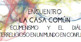 """ENCUENTRO """"LA CASA COMÚN"""""""