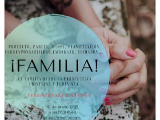 ¡FAMILIA!  LA FAMILIA DESDE  LA PERSPECTIVA CRISTIANA Y FEMINISTA