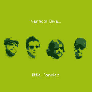 Vertical Dive - Little Fancies