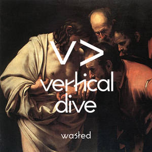 Vertical Dive - Wasted