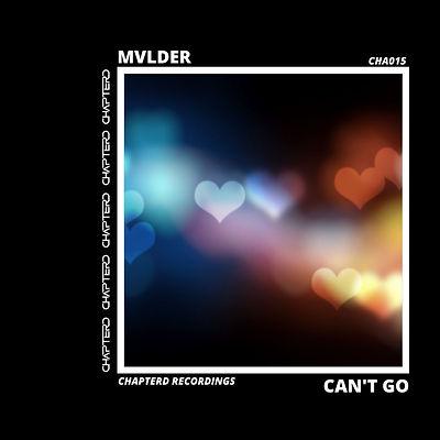 MVLDER Can't Go.jpg