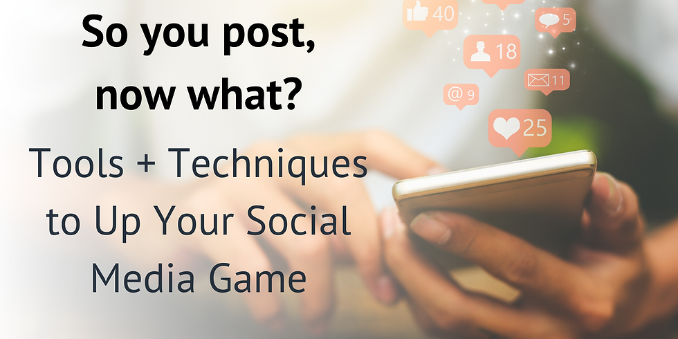 Tools + Techniques to UP Your Social Media Game